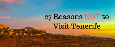 27 Reasons NOT to Visit Tenerife (1)