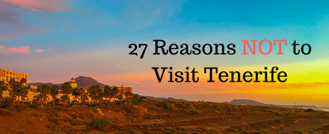 27 Reasons NOT to Visit Tenerife (1)