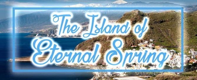 Tenerife - The Island of Eternal Spring