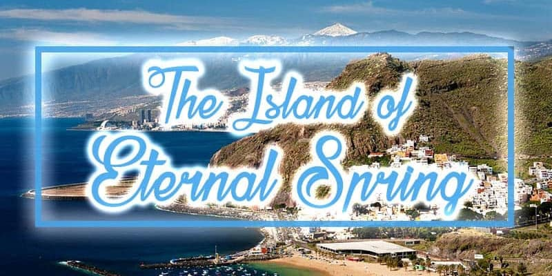 Tenerife - The Island of Eternal Spring