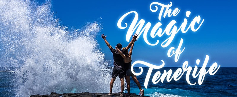 The Magic of Tenerife
