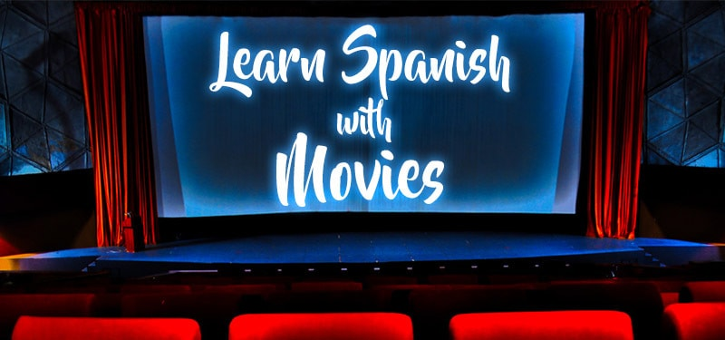 25+ Spanish Movies, Documentaries and Series to Learn Spanish - FUIA