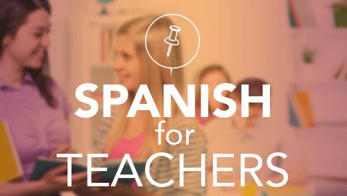 Spanish for Teachers Course