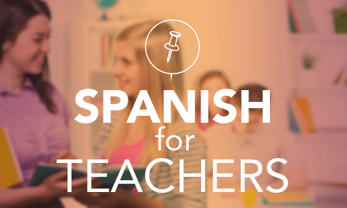 Spanish for Teachers Course