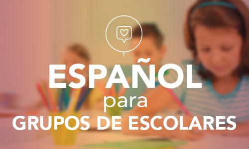 Español para Grupos de Escolares