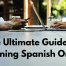 The Ultimate Guide to Learning Spanish Online