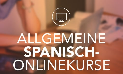 Allgemeine Spanisch-Onlinekurse