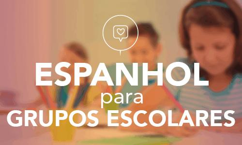 Espanhol para Grupos Escolares